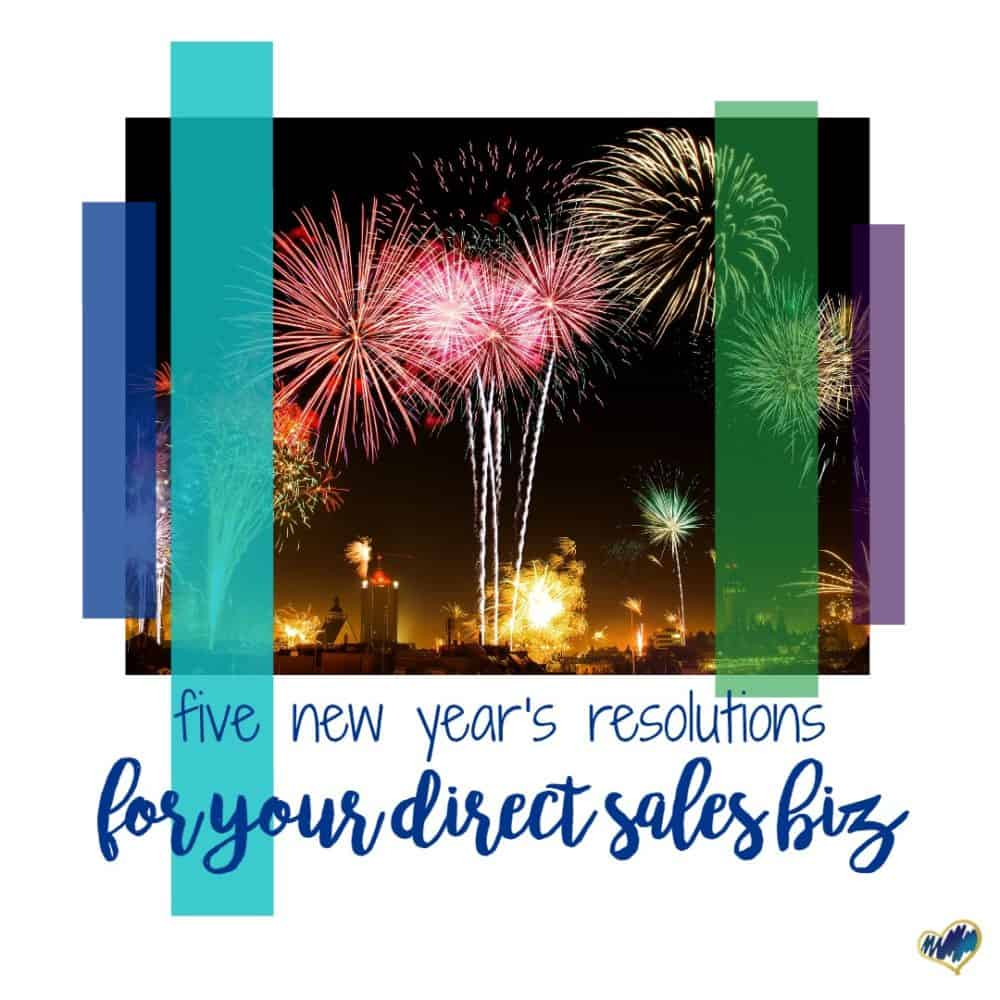 Five New Year's Resolutions for Your Direct Sales Biz