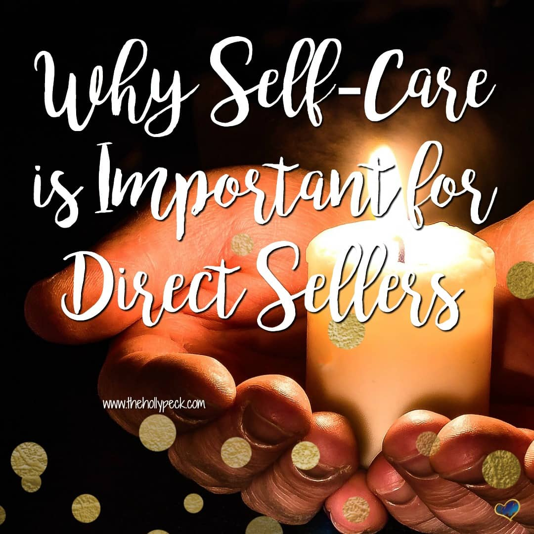Why Self-Care is Important for Direct Sellers
