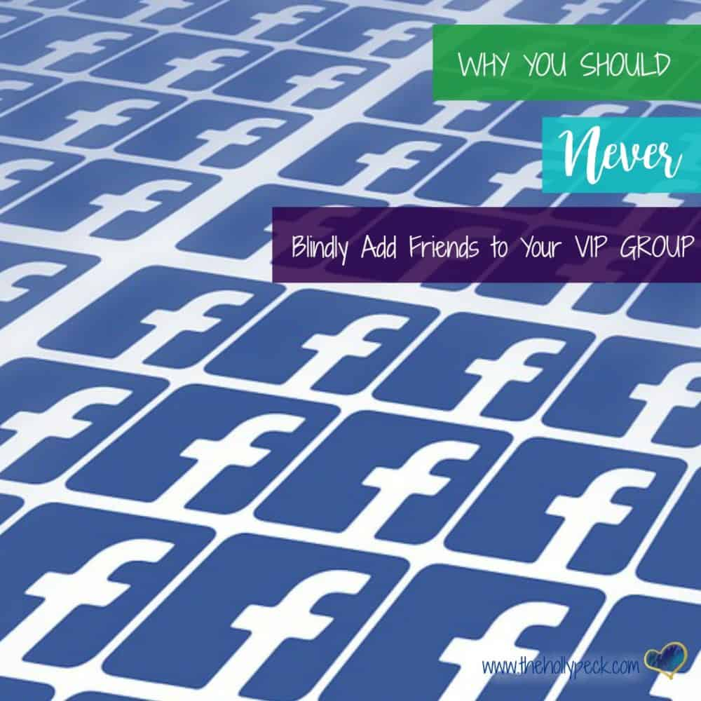 Why You Should Never Blindly Add Friends to Your VIP Group