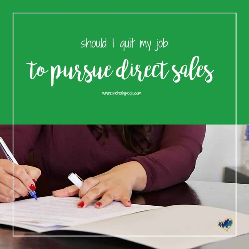 Should I Quit My Job to Pursue Direct Sales?