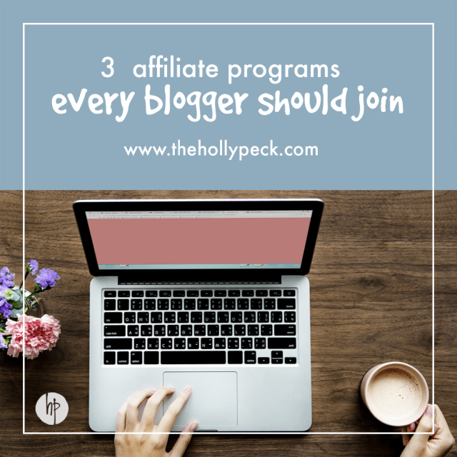 3 Affiliate Programs Every Blogger Should Join