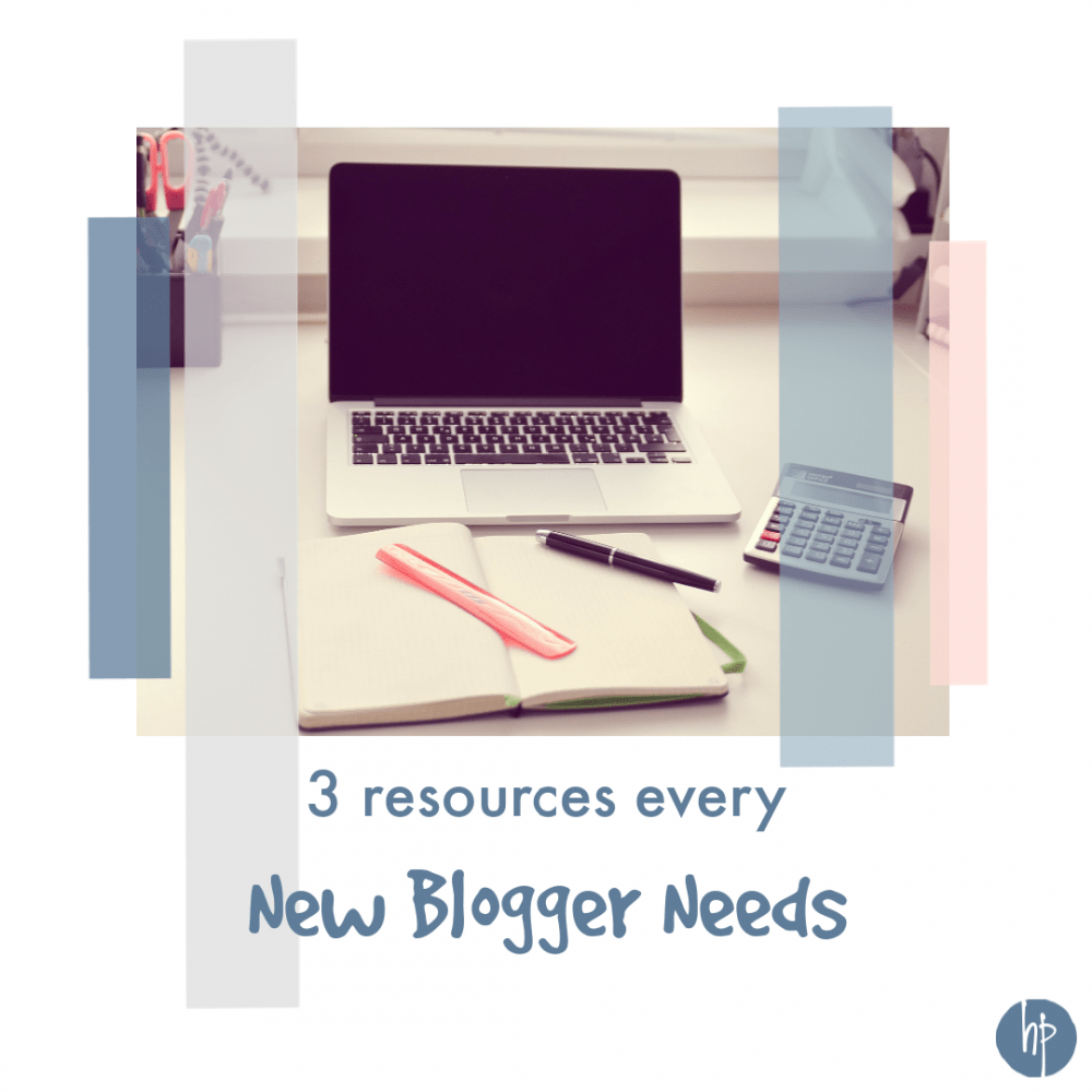 3 Resources Every New Blogger Needs