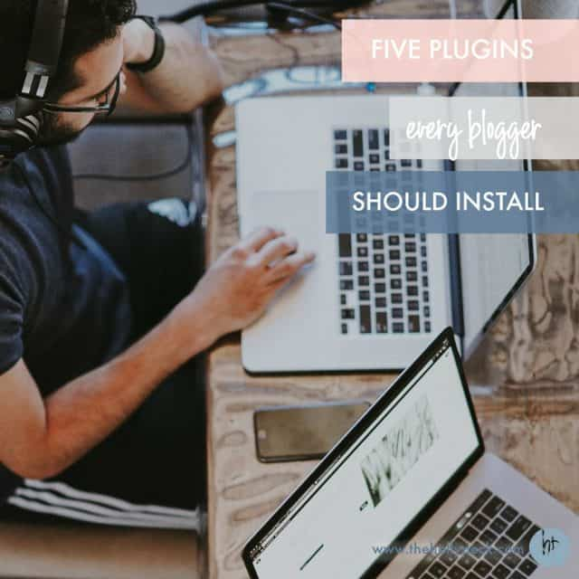 5 Plugins Every Blogger Should Install