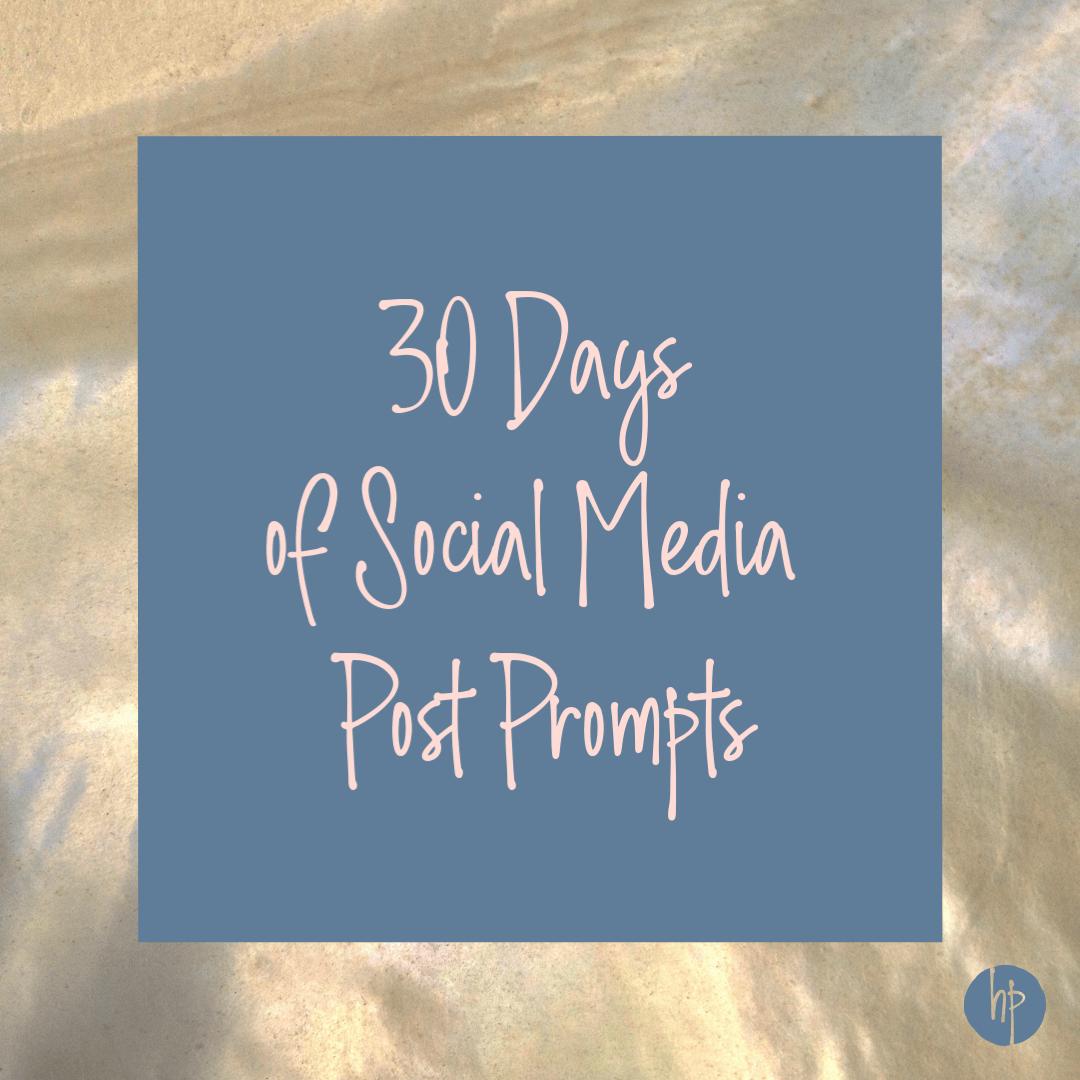 30 Days of Social Media Post Prompts