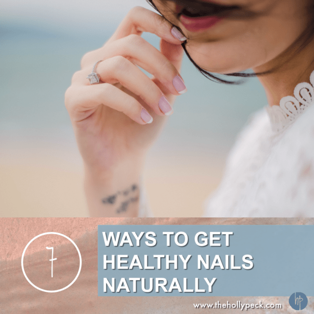 7 Ways to Get Healthy Nails Naturally