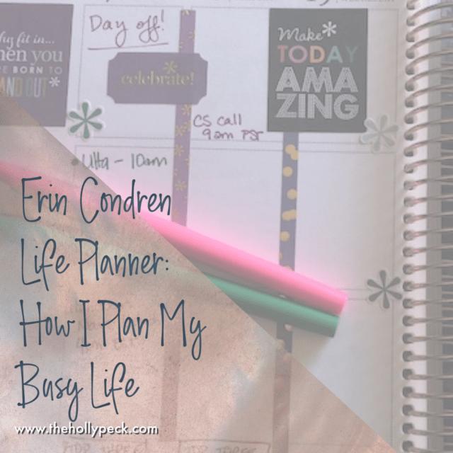 Erin Condren Life Planner: How I Plan My Busy Life