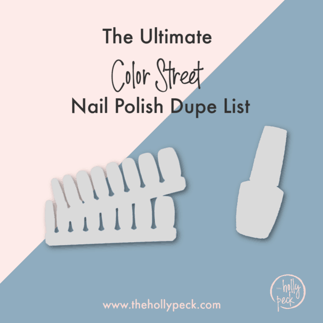 The Ultimate Color Street Nail Polish Dupe List