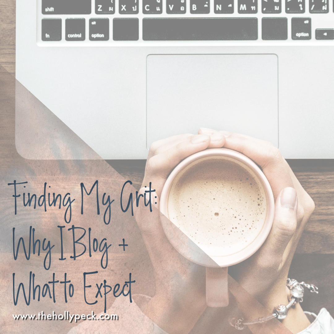 Finding My Grit: Why I Blog + What to Expect