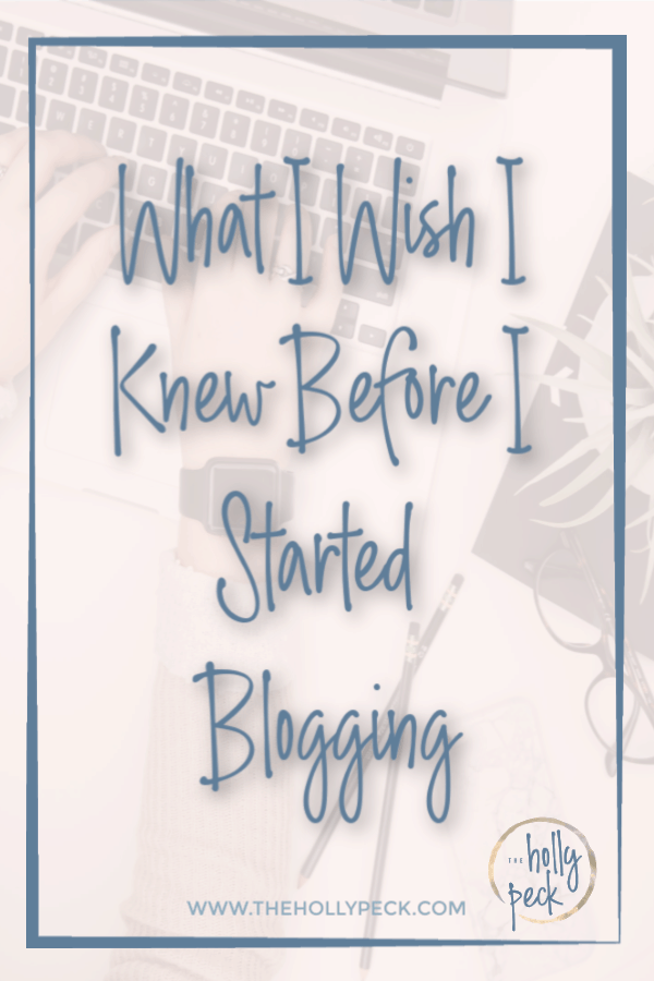 what I wish I knew before I started blogging